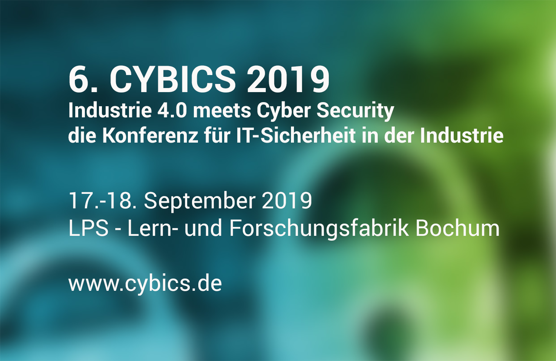 6. Cybics - Industrie 4.0 meets Cyber Security – die Konferenz für IT-Sicherheit in der Industrie