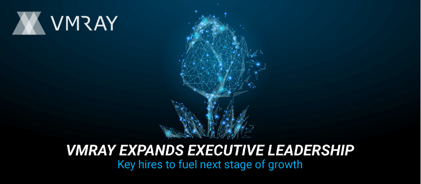 Partnernews VMRay | VMRay Expands Executive Leadership Team to Fuel Next Stage of Growth